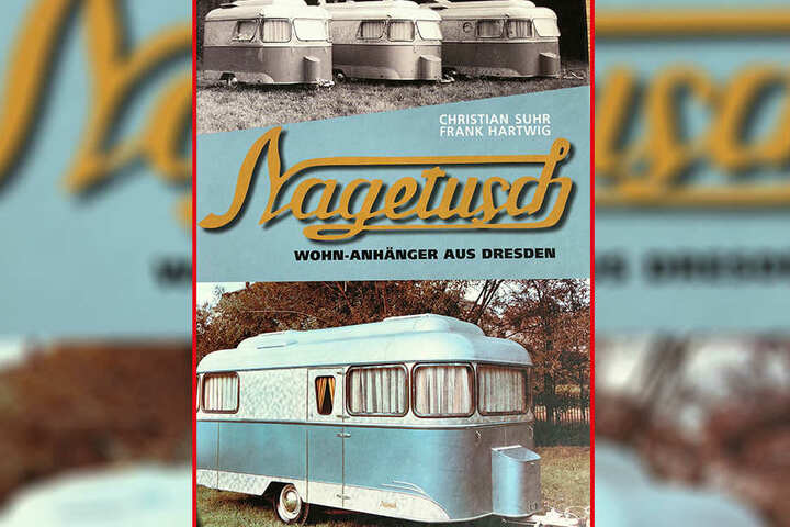 """Seit 2018 im Buchhandel: """"Nagetusch - Wohn-Anhänger aus Dresden"""" von Frank Hartwig und Christian Suhr."""