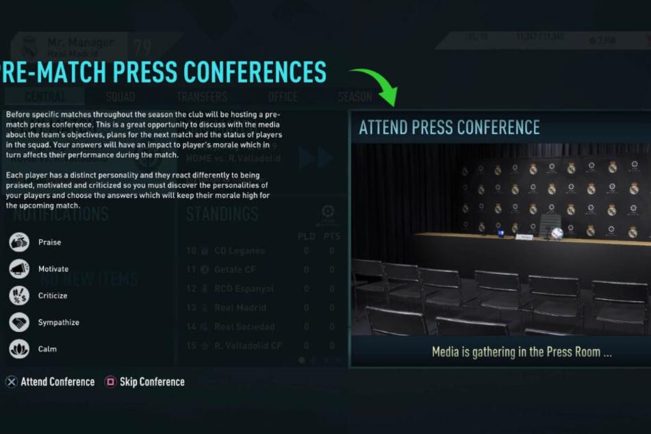 Die Antworten, die Ihr im Karrieremodus bei den Pressekonferenzen gebt, verändern die Moral Eurer Mannschaft oder eines einzelnen Spielers.