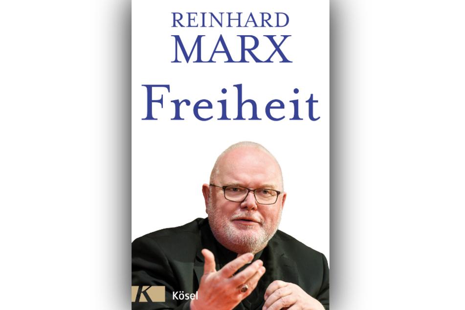 """Das Cover des Buches """"Freiheit"""" von Kardinal Reinhard Marx. Er fordert darin einen grundlegenden Wandel der katholischen Kirche."""