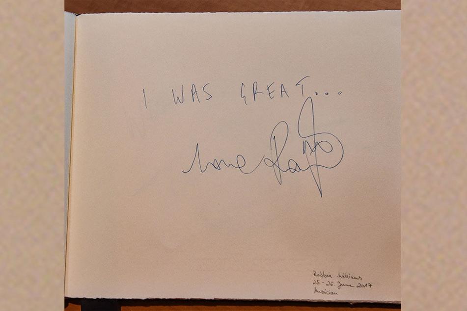 """""""I was great""""... So trug sich Superstar Robbie Williams ins Gästebuch ein."""