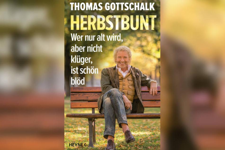 """Das Cover des Buchs """"Herbstbunt - Wer nur alt wird, aber nicht klüger, ist schön blöd"""" von Thomas Gottschalk."""