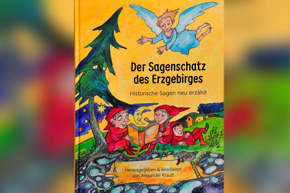 """""""Der Sagenschatz des Erzgebirges: Historische Sagen neu erzählt"""" gibt's ab sofort im Buchhandel."""