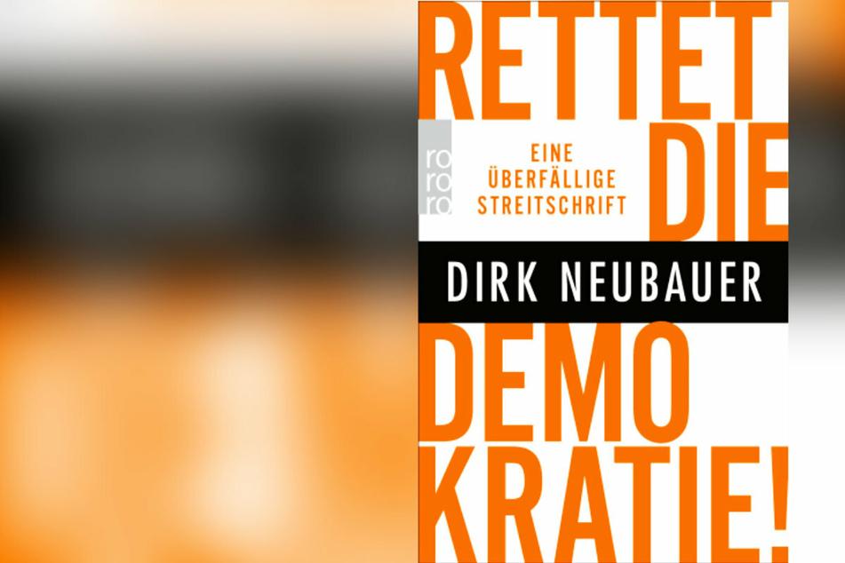 """Dirk Neubauer zeichnet den aktuellen Zustand des Landes in düsteren Farben. """"Rettet die Demokratie!"""" lautet der Titel des zweiten Buches."""