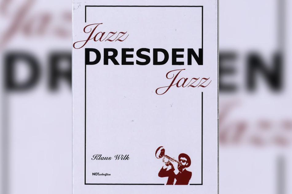 """""""Jazz Dresden Jazz"""" jazzt auf 176 Seiten."""