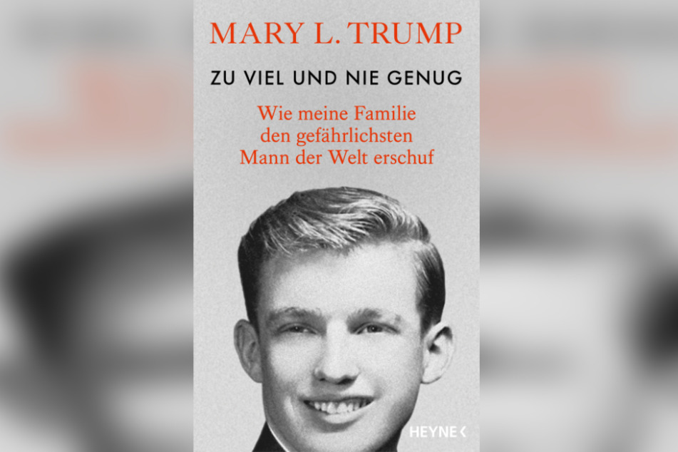 "Das Cover des Buches ""Zu viel und nie genug - wie meine Familie den gefährlichsten Mann der Welt erschuf"" (Originaltitel: ""Too Much and Never Enough: How My Family Created the World's Most Dangerous Man"") von Mary L. Trump."