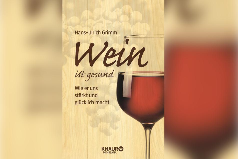 """Cover des Buchs """"Wein ist gesund - Wie er uns stärkt und glücklich macht"""" erschienen im Knaur Menssana Verlag. (Fotomontage)"""